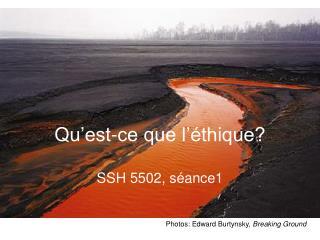 Qu'est-ce que l'éthique? SSH 5502, séance1