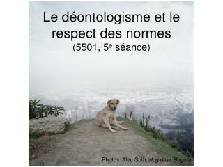Le déontologisme et le respect des normes (5501, 5 e  séance)