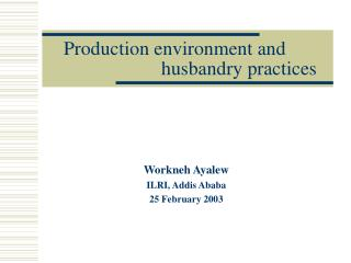 Production environment and 				husbandry practices