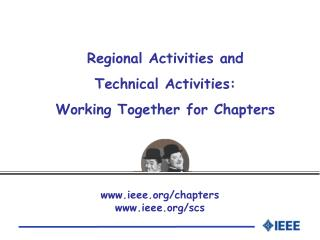 Regional Activities and  Technical Activities: Working Together for Chapters