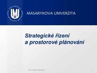 Strategické řízení               a prostorové plánování