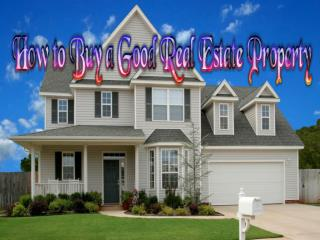 How to buy a good real estate property