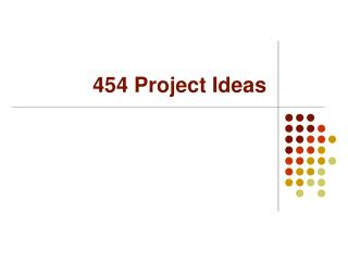 454 Project Ideas