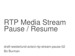 RTP Media Stream Pause / Resume