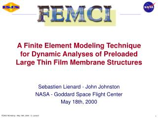 Sebastien Lienard - John Johnston NASA - Goddard Space Flight Center May 18th, 2000