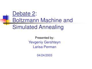 Presented by: Yevgeniy Gershteyn Larisa Perman  04