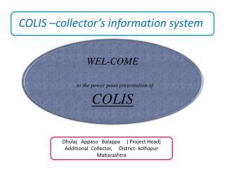Dhulaj Appaso Balappa      ( Project Head) Additional  Collector,     District-  kolhapur