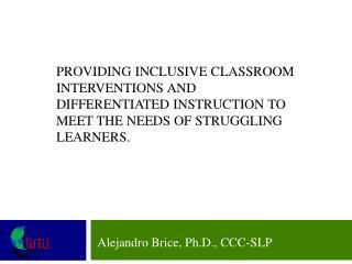 Alejandro Brice, Ph.D., CCC-SLP