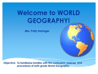 Welcome to WORLD GEOGRAPHY!