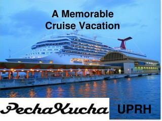 A Memorable Cruise Vacation