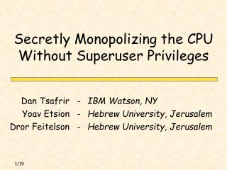 Secretly Monopolizing the CPU Without Superuser Privileges