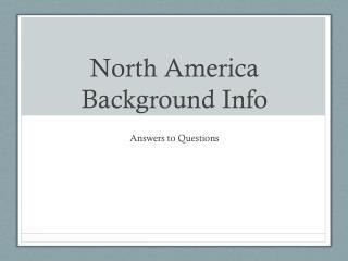 North America Background Info