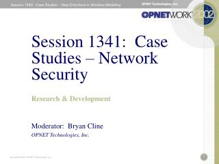 Session 1341:  Case Studies – Network Security