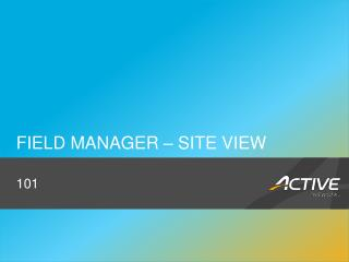 Field  Manager – Site view