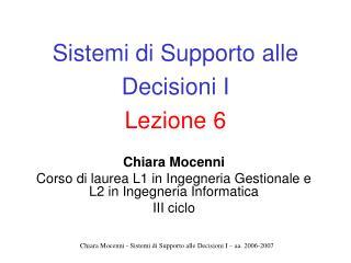 Sistemi di Supporto alle Decisioni I Lezione 6