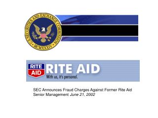 SEC Announces Fraud Charges Against Former Rite Aid Senior Management  June 21, 2002