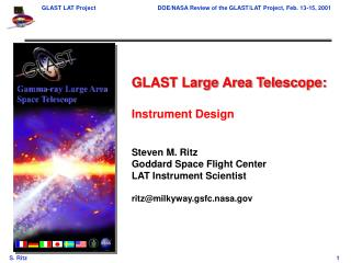 GLAST Large Area Telescope: Instrument Design Steven M. Ritz Goddard Space Flight Center