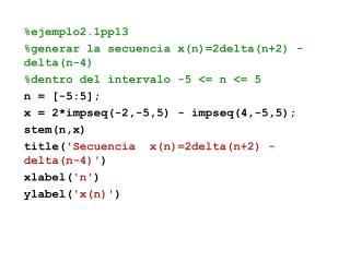 %ejemplo2.1pp13 %generar la secuencia x(n)=2delta(n+2) - delta(n-4)