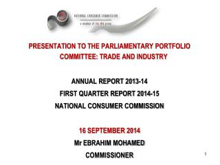 PRESENTATION TO  THE PARLIAMENTARY PORTFOLIO COMMITTEE:  TRADE AND INDUSTRY ANNUAL REPORT 2013-14