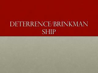 Deterrence/brinkmanship