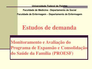 Monitoramento e Avaliação do Programa de Expansão e Consolidação do Saúde da Família (PROESF)