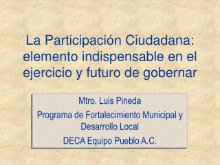 La Participación Ciudadana: elemento indispensable en el ejercicio y futuro de gobernar