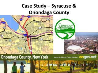 Case Study � Syracuse &  Onondaga County