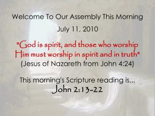 Welcome To Our Assembly This Morning July 11, 2010