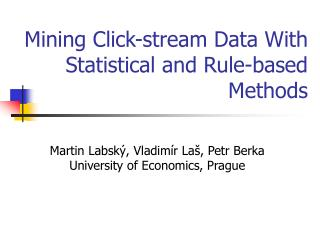 Mining Click-stream Data With Statistical and Rule-based Methods
