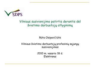 Vilniaus susivienijimo patirtis derantis dėl švietimo darbuotojų atlyginimų Rūta Osipavičiūtė