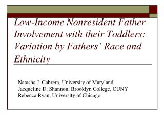 Low-Income Nonresident Father Involvement with their Toddlers:  Variation by Fathers  Race and Ethnicity