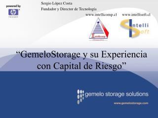"""""""GemeloStorage y su Experiencia con Capital de Riesgo"""""""