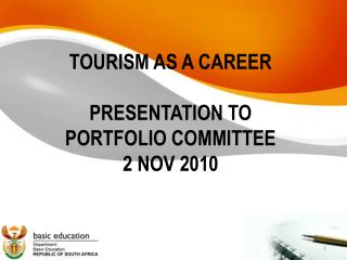 TOURISM AS A CAREER PRESENTATION TO PORTFOLIO COMMITTEE 2 NOV 2010