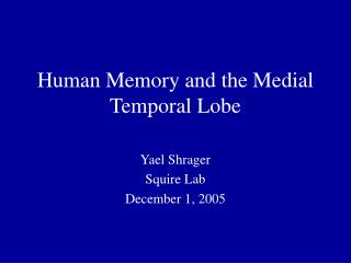 Human Memory and the Medial Temporal Lobe