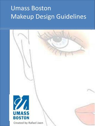 Umass  Boston Makeup  Design Guidelines