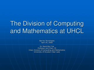 The Division of Computing and Mathematics at UHCL