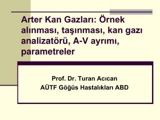Arter Kan Gazlari:  rnek alinmasi, tasinmasi, kan gazi analizat r , A-V ayrimi, parametreler