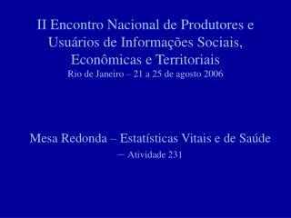 Mesa Redonda – Estatísticas Vitais e de Saúde –  Atividade 231