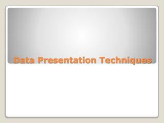 Data Presentation Techniques