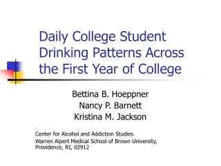 Daily College Student Drinking Patterns Across the First Year of College