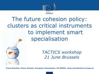 Claus  Schultze , Policy Analyst, European Commission, DG REGIO, claus.schultze@ec.europa.eu