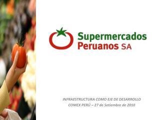 INFRAESTRUCTURA COMO EJE DE DESARROLLO COMEX PERÚ – 27 de Setiembre de 2010