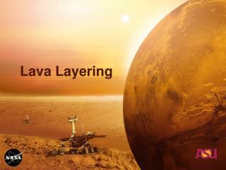 Lava Layering