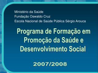 Programa de Forma��o em Promo��o da Sa�de e Desenvolvimento Social