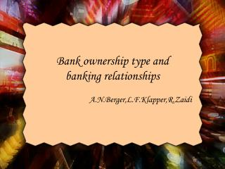Bank ownership type and banking relationships