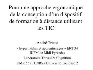 André Tricot «hypermédias et apprentissages» ERT 34 IUFM de Midi Pyrénées