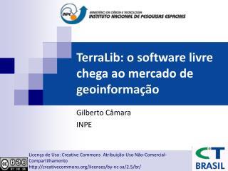 TerraLib: o software livre chega ao mercado de geoinforma  o