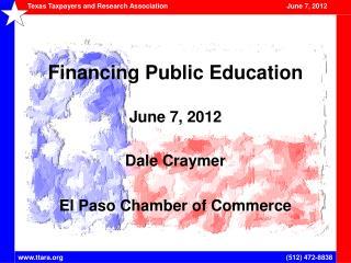 Financing Public Education June 7, 2012