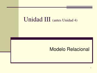 Unidad III  (antes Unidad 4)