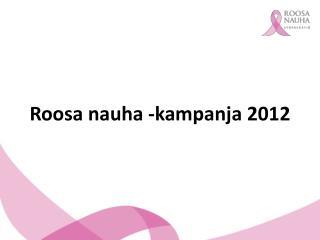 Roosa nauha -kampanja 2012